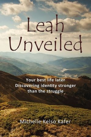 Leah Unveiled: Your Best Life Later, Discovering Identity Stronger than the Struggle
