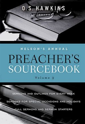 Nelson's Annual Preacher's Sourcebook, Volume 3 Paperback  by O S Hawkins