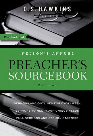Nelson's Annual Preacher's Sourcebook, Volume 4 Paperback  by O S Hawkins