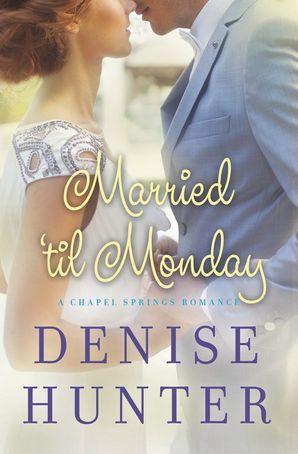 a-chapel-springs-romancemarried-til-monday