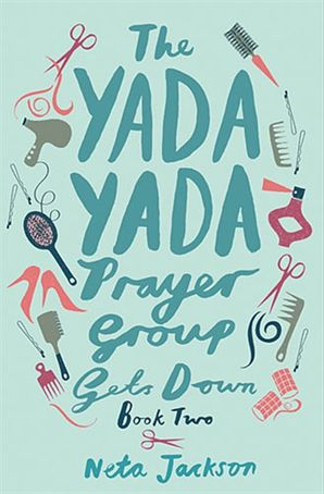 The Yada Yada Prayer Group Gets Down (Yada Yada Series) Paperback  by Neta Jackson