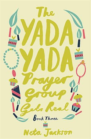 The Yada Yada Prayer Group Gets Real Paperback  by Neta Jackson