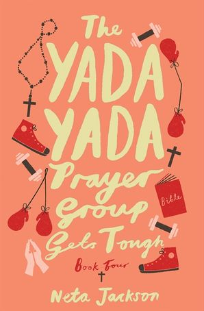 The Yada Yada Prayer Group Gets Tough (Yada Yada Series) Paperback  by