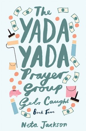 The Yada Yada Prayer Group Gets Caught (Yada Yada Series) Paperback  by Neta Jackson