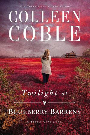 Twilight at Blueberry Barrens Paperback  by Colleen Coble