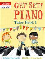 Get Set! Piano – Get Set! Piano Tutor Book 1