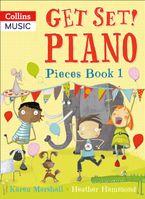 Get Set! Piano – Get Set! Piano Pieces Book 1