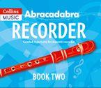 Abracadabra Recorder – Abracadabra Recorder Book 2 (Pupil's Book): 22 graded songs and tunes