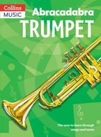 Abracadabra Brass – Abracadabra Trumpet (Pupil's Book): The way to learn through songs and tunes