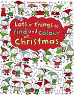 Lots of Things to Find and Colour at Christmas - Fiona Watt