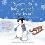 Where Do Baby Animals Come From? Hardcover  by Anna Milbourne