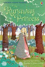 Runaway Princess Hardcover  by Rosie Dickins