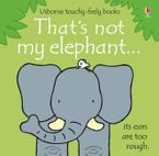 That's Not My Elephant Hardcover  by Fiona Watt