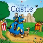 In The Castle (Picture Books) Paperback  by Anna Milbourne