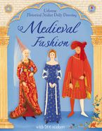 HISTORICAL STICKER DOLLY DRESSING MEDIEVAL FASHION Paperback  by Laura Cowan