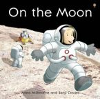On The Moon (Picture Books) Paperback  by Anna Milbourne