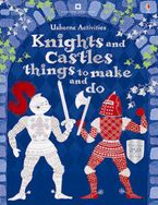 Knights And Castles Things To Made And Do Paperback  by Leonie Pratt