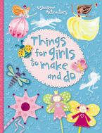 Things For Girls To Make And Do Paperback  by Leonie Pratt
