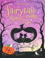 Fairytale Things To Make And Do Paperback  by Leonie Pratt