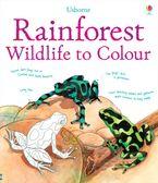 Rainforest Wildlife To Colour Paperback  by MEGAN CULLIS