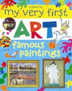 My Very First Art Famous Paintings Hardcover  by Rosie Dickins