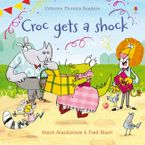 Croc Gets A Shock Paperback  by MAIRI MACKINNON