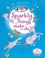 Sparkly Things To Make  And Do Paperback  by Leonie Pratt
