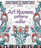 Art Nouveau Patterns To Colour Paperback  by Emily Bone