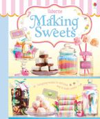 Making Sweets Hardcover  by Abigail Wheatley
