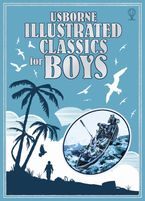 Illustrated Classics For Boys Hardcover  by Lesley Sims