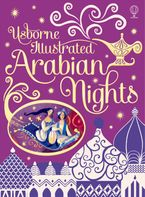 Illustrated Arabian Nights Hardcover  by Anna Milbourne