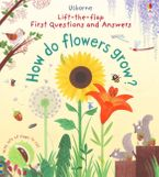 First Lift-The-flap Q&a How Do Flowers Grow? Hardcover  by Katie Daynes