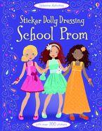 Sticker Dolly Dressing School Prom Paperback  by Fiona Watt