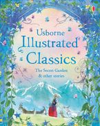 Illustrated Classics: The Secret Garden and other stories Hardcover  by Lesley Sims