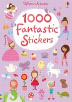 1000 Fantastic Stickers Paperback  by Fiona Watt