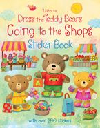 Dress The Teddy Bears Go To The Shops Paperback  by Felicity Brooks