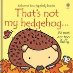 That's not my hedgehog Hardcover  by Fiona Watt