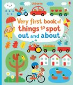 Very First Book of Things to Spot: Out and About Hardcover  by Fiona Watt