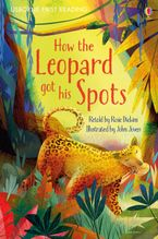 FIRST READING LEVEL 1 HOW THE LEOPARD GOT HIS SPOTS Hardcover  by Rosie Dickins