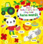 BABYS VERY FIRST PLAY BOOK FARM WORDS Hardcover  by Watt Fiona