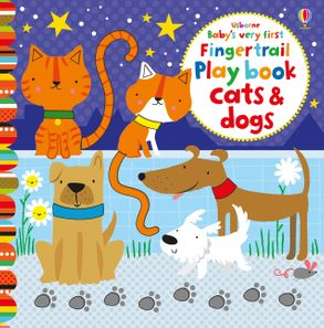 Cover image - Baby's Very First Fingertrail Play book Cats and Dogs