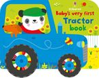 Baby's Very First Tractor Book Hardcover  by Fiona Watt