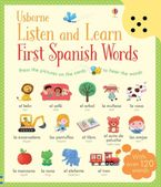 Listen and Learn First Spanish Words Hardcover  by MAIRI MACKINNON
