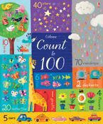 COUNT TO 100 Hardcover  by Felicity Brooks