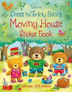 DRESS THE TEDDY BEARS MOVING HOUSE STICKER BOOK Paperback  by Felicity Brooks