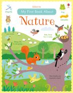MY FIRST BOOK ABOUT NATURE Hardcover  by Felicity Brooks