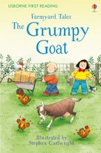 First Reading Farmyard Tales: The Grumpy Goat - Heather Amery