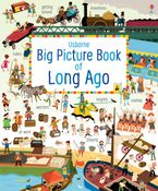 MY BIG PICTURE BOOK OF LONG AGO Hardcover  by SAM COWAN LAURA BAER