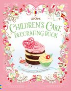 Children's Cake Decorating Kit Hardcover  by Abigail Wheatley