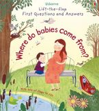 LIFT-THE-FLAP FIRST QUESTIONS AND ANSWERS/WHERE DO BABIES COME FROM? Paperback  by Katie Daynes